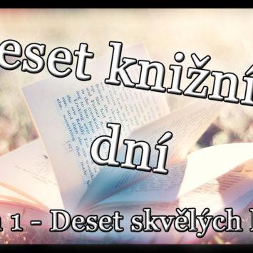 Deset knižních dní – Den 1 – Deset skvělých knih