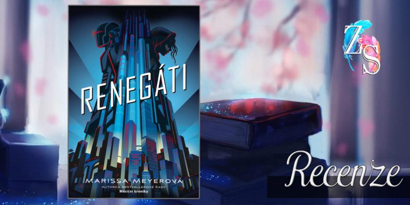 Marissa Meyer – Renegáti (recenzní ebook)