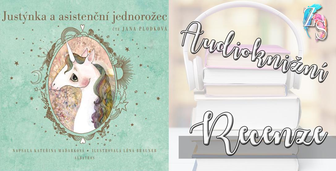 Kateřina Maďarková – Justýnka a asistenční jednorožec (audiokniha)