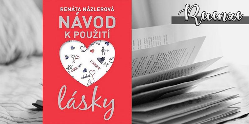 Renáta Názlerová – Návod kpoužití lásky (recenzní kniha)