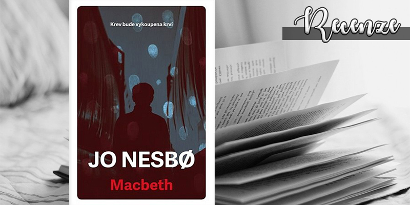 Jo Nesbo – Macbeth (recenzní e-kniha)