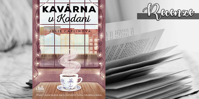 Julie Caplin – Kavárna vKodani (recenzní kniha)