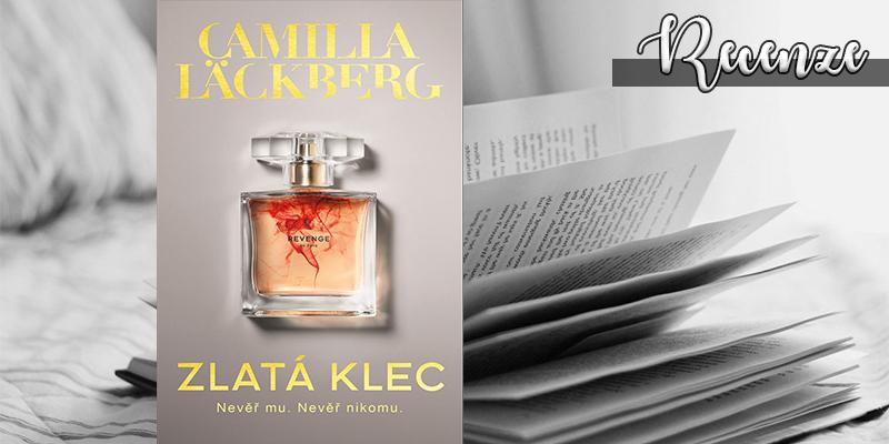 Camilla Läckberg – Zlatá klec (recenzní kniha)
