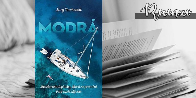 Lucy Clarke – Modrá (recenzní kniha)