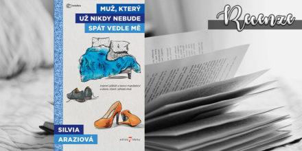 Silvia Arazi – Muž, který už nikdy nebude spát vedle mě (recenzní kniha)