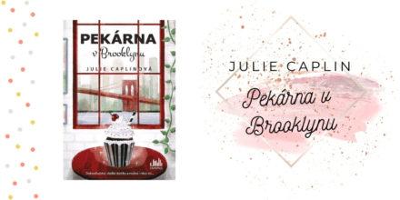 Julie Caplin – Pekárna vBrooklynu (recenzní kniha)