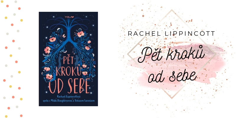 Rachel Lippincott – Pět kroků od sebe