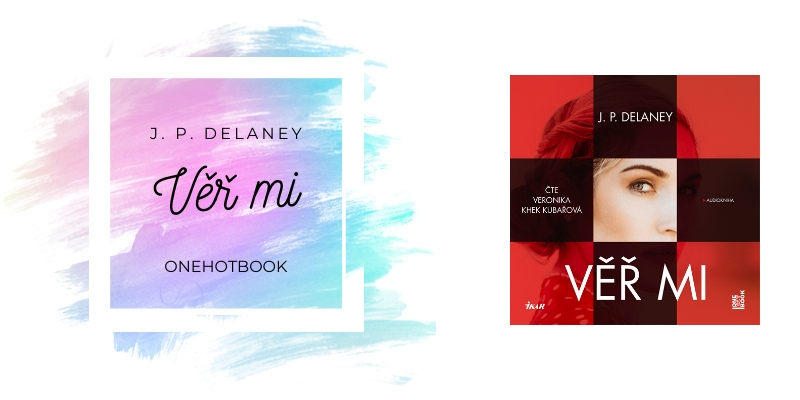 J. P. Delaney – Věř mi (recenzní audiokniha)
