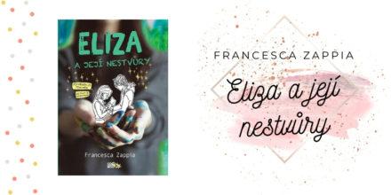 Francesca Zappia – Eliza a její nestvůry