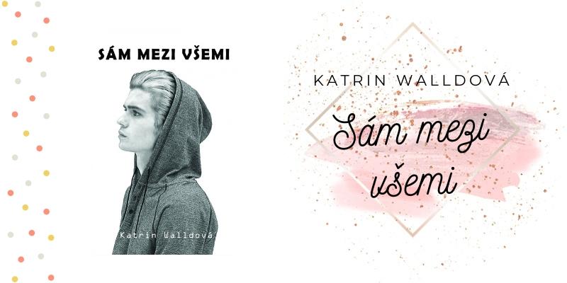 Katrin Walldová – Sám mezi všemi (recenzní kniha)