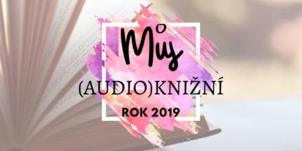 Můj (audio)knižní rok 2019